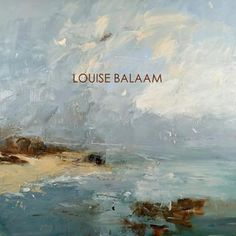 Louise Balaam, Cornish Light Louise's intensely atmospheric canvasses relate to the English Landscape tradition, invigorated by her immediate emotional responses to the natural world. Gouache, Landscape Artwork, Abstract Landscape, Abstract Art, Klimt, Sky Art, Beach Signs, Seascape Paintings, Beach Art