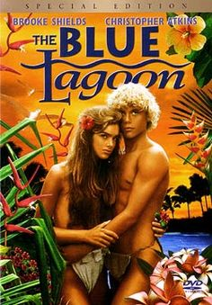 The Blue Lagoon (1980) I love this movie! I never get tired of watching it  =)
