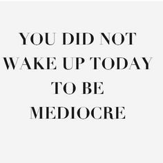 Motivational Quotes that are all positive and inspirational words of wisdom and encouragement from unknown sources Motivacional Quotes, Great Quotes, Quotes To Live By, Wisdom Quotes, Wake Up Quotes, Shine Quotes, You Can Do It Quotes, Hard Work Quotes, Today Quotes