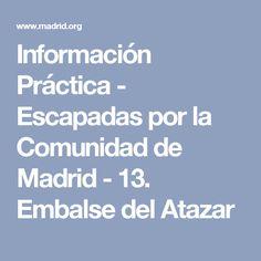 Información Práctica - Escapadas por la Comunidad de Madrid - 13. Embalse del Atazar