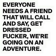 Everyone needs a friend                                                       …