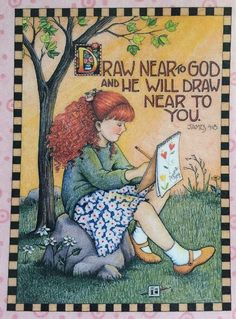 Draw Near To God & He Will Draw Near To You.-Mary Engelbreit Magnet