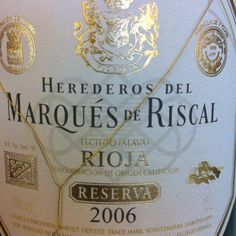 Marqués de Riscal Reserva 2006 _Hubby just bought 3 bottles!!! #obsessed