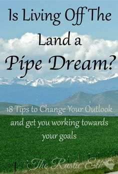 is living off the land a pipe dream