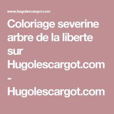 Coloriage severine arbre de la liberte sur Hugolescargot.com - Hugolescargot.com