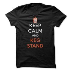 Keep calm and keg stand - #gifts for boyfriend #funny gift. SAVE => https://www.sunfrog.com/Funny/Keep-calm-and-keg-stand.html?68278