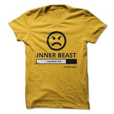 Inner Beast LoadingUnleash the beast, funny tshirt, are you always angry, this is for youangry, loading, beast, funny, upset