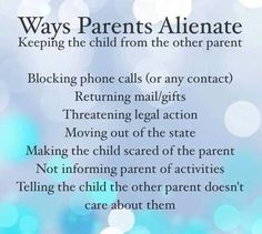 Moving out of state hmmm: Parent Alienation IS CHILD ABUSE...