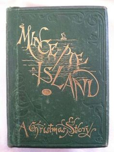 Mince-Pie Island... a Christmas story ...by Robert St. John Corbet 1869