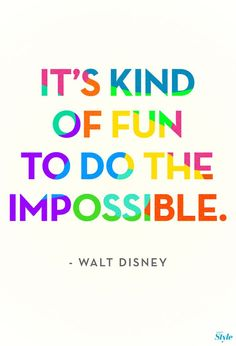 Thank you Walt, for believing in the impossible.