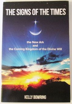 THE-SIGNS-OF-THE-TIMES-034-THE-NEW-ARK-AND-COMING-KINGDOM-034-BY-KELLY-BOWRING