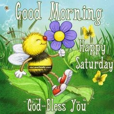 Good Morning Happy Saturday God Bless You Cute Quote Good Morning Happy Saturday, Good Thursday, Cute Good Morning Quotes, Good Morning Inspiration, Good Night Quotes, Good Morning Images, Saturday Greetings, Good Morning Greetings, Saturday Quotes