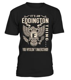 It's an EDDINGTON Thing, You Wouldn't Understand