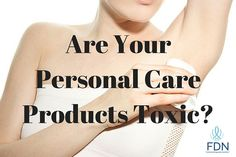 Photo credit: © Andrea Rankovic | Dreamstime.com When we go to the store to purchase the personal care products that we use every day, we take for granted that they are actually safe to use.  The problem is that many personal care products are filled with synthetic chemicals that haven't been tested for safety on humans. …