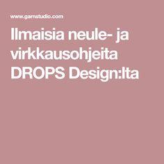 Ilmaisia neule- ja virkkausohjeita DROPS Design:lta