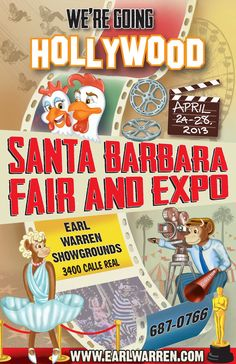 """Santa Barbara, CA Get ready for your close-up! """"We're Going Hollywood!"""" and rolling out the red carpet at the 24th annual Santa Barbara Fair & Expo!, April 24-28, 2013 at the Earl Warren Showgrounds. It's a star s… Click flyer for more >>"""