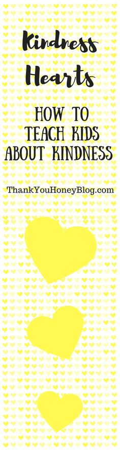 Kindness Hearts, Teach, Valuable, Kindness, Kids, Children, Parenting, Yellow…