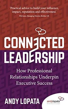 I am really enjoying this book by speaker colleague, Andy Lopata. Building strong and intentional networks is an essential skill for modern leaders. Amazon.com: Connected Leadership: How Professional Relationships Underpin Executive Success eBook: Lopata, Andy: Kindle Store