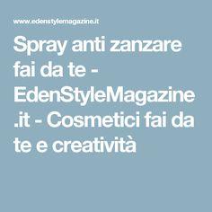 Spray anti zanzare fai da te - EdenStyleMagazine.it - Cosmetici fai da te e creatività