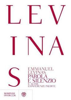 Emmanuel Lévinas - Parola e silenzio e altre conferenze inedite al Collège Philosophique (2012) | DOWNLOAD FREE PDF-EPUB-EBOOK RIVISTE QUOTIDIANI GRATIS | MARAPCANA