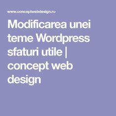 Modificarea unei teme Wordpress sfaturi utile | concept web design