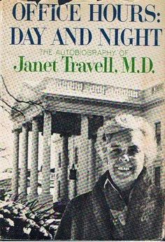 OFFICE HOURS Day and Night by Janet M. D. Travell, http://www.amazon.com/dp/B000TMYN16/ref=cm_sw_r_pi_dp_QuDQpb0YF1VFP