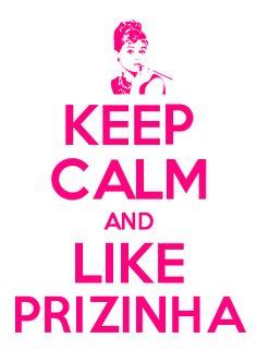 KEEP CALM AND LIKE PRIZINHA www.prizinha.com