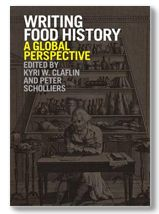 Writing food history : a global perspective / edited by Kyri W. Claflin and Peter Scholliers