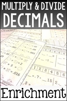 Multiply & Divide Decimals Challenge Puzzles are a fun way to challenge your students while they gain a deeper understanding of multiplying and dividing decimals. These 7 different multiplying and dividing decimals enrichment activities allow students to practice critical thinking and math skills at the same time.