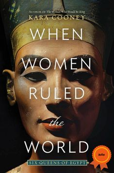 A professor of Egyptology at UCLA explores the lives of the queens of Egypt, including Hatshepsut, Nefertiti, and Cleopatra, who transcended traditional patriarchal obstacles and describes what the modern world can learn from example. Recommended by Julia