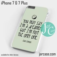 John Lennon Quotes Phone case for iPhone 7 and 7 Plus