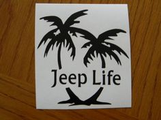 Jeep Life with Palm Tree Vinyl Decal Sticker by DecalsForU on Etsy, $3.00
