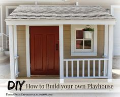 How to Build you own Playhouse--detailed instructions and tons of pictures