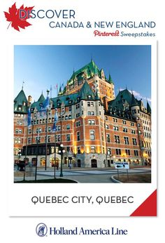 If Quebec City, Quebec is your favorite Canada/New England destination, enter the @HALCruises Discover Canada & New England Pinterest Sweepstakes for your chance to win a 500.00 American Express gift card. [Promotional Pin]
