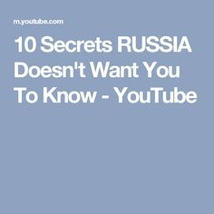 10 Secrets RUSSIA Doesn't Want You To Know - YouTube