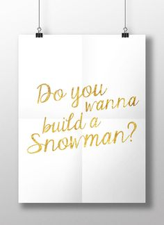 "PRINTABLE PDF - Faux gold foil effect ""Do you wanna build a snowman"" Poster - Printable Christmas sign Christmas art"