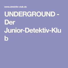 UNDERGROUND - Der Junior-Detektiv-Klub