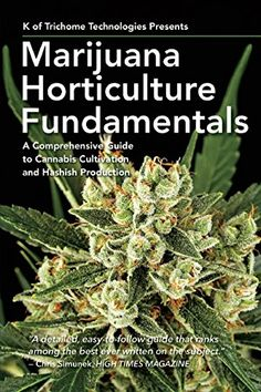 Marijuana Horticulture Fundamentals: A Comprehensive Guide to Cannabis Cultivation and Hashish Production by K of Trichome Technologies http://www.amazon.com/dp/1937866343/ref=cm_sw_r_pi_dp_sNJywb0S0PXDQ