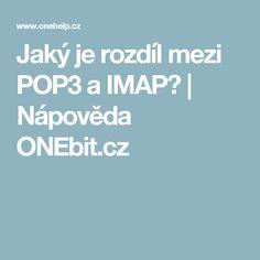 Jaký je rozdíl mezi POP3 a IMAP? | Nápověda ONEbit.cz