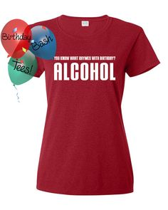 What Rhymes with Birthday ALCOHOL Funny Gift by BirthdayBashTees
