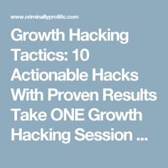 Growth Hacking Tactics: 10 Actionable Hacks With Proven Results Growth Hacking, How To Get, Hacks, Free, Glitch, Cute Ideas