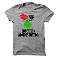 kiss me i am ᐊ an EDUCATION ADMINISTRATORkiss me i am an EDUCATION ADMINISTRATOREDUCATION ADMINISTRATOR T-shirt