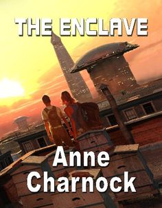 The Enclave, written in the world of A Calculated Life. Publication date - 12 February 2017.