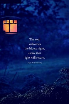 grief quote with lantern at night.The soul welcomes the bluest night, aware that light will return. Moon Quotes, Dark Quotes, Words Quotes, Qoutes, Sayings, Sunset Quotes, True Quotes, Night Quotes Thoughts, Night Light Quotes