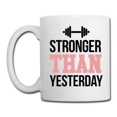 Stronger Than Yesterday White Coffee Mug https://shop.spreadshirt.com/CoffeeMugs/white+color+coffee+mug+stronger+than+yesterday-A106722833