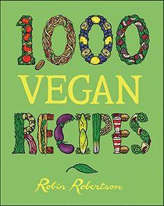 1,000 Vegan Recipes (1,000 Recipes) by Robin Robertson