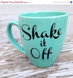 Black Friday Sale Shake it Off coffee mug by BusyBBoutique on Etsy