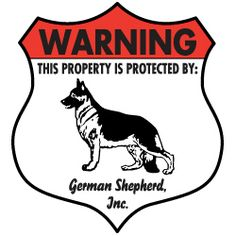 Property protected by German Shepherd dog with attitude metal aluminum sign