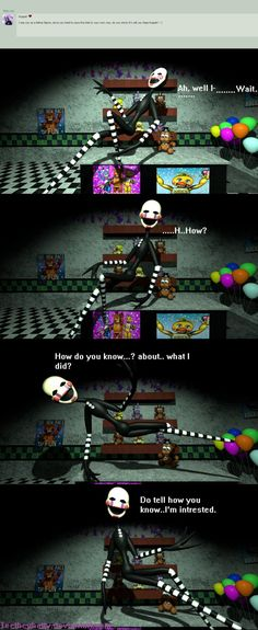 If you want to ask the animatronics then Go ask Here! Asked by Also the marionette Is fine with any nicknames. {Ask the animatronics} Do tell. The Marionette, Fnaf, Puppets, Did You Know, Deviantart, Doll, Hand Puppets