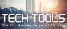 Tech Tools That Help eLearning Designers Collaborate